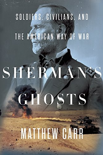 Sherman'S Ghosts: Soldiers, Civilians, And The American Way Of War
