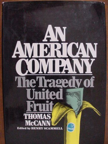 An American Company: The Tragedy Of United Fruit