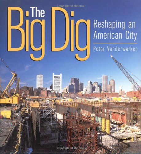 The Big Dig: Reshaping An American City