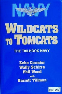 Wildcats To Tomcats: The Tailhook Navy