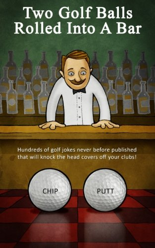 Two Golf Balls Rolled Into A Bar (Golf Balls Rolled Into Bar) (Volume 1)