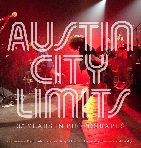Austin City Limits: 35 Years In Photographs (Brad And Michele Moore Roots Music)