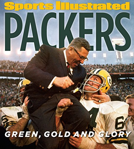Sports Illustrated Packers: Green, Gold And Glory