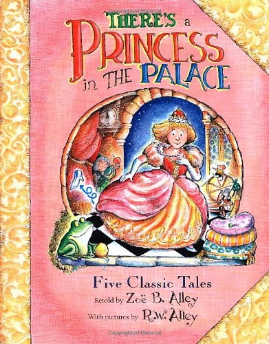 There'S A Princess In The Palace: Five Classic Tales Retold