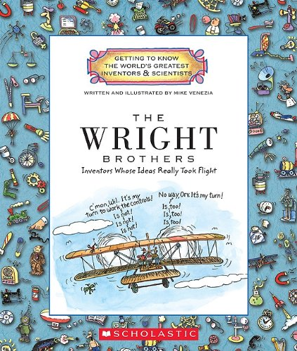The Wright Brothers: Inventors Whose Ideas Really Took Flight (Getting To Know The World'S Greatest Inventors & Scientists)