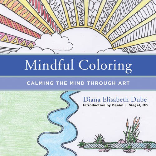 Mindful Coloring: Calming The Mind Through Art