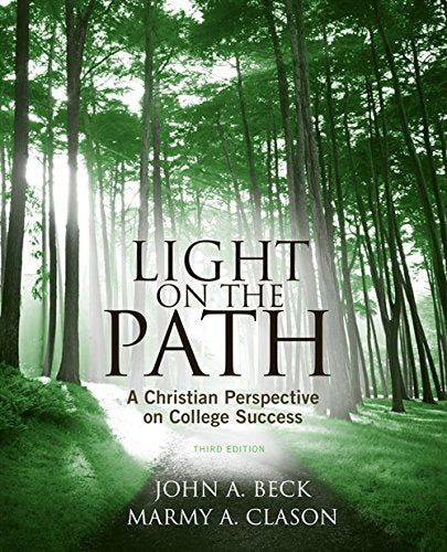 Light On The Path: A Christian Perspective On College Success (Textbook-Specific Csfi)