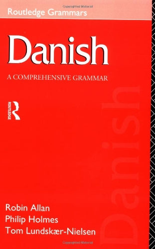Danish: A Comprehensive Grammar (Routledge Comprehensive Grammars) (English And Danish Edition)
