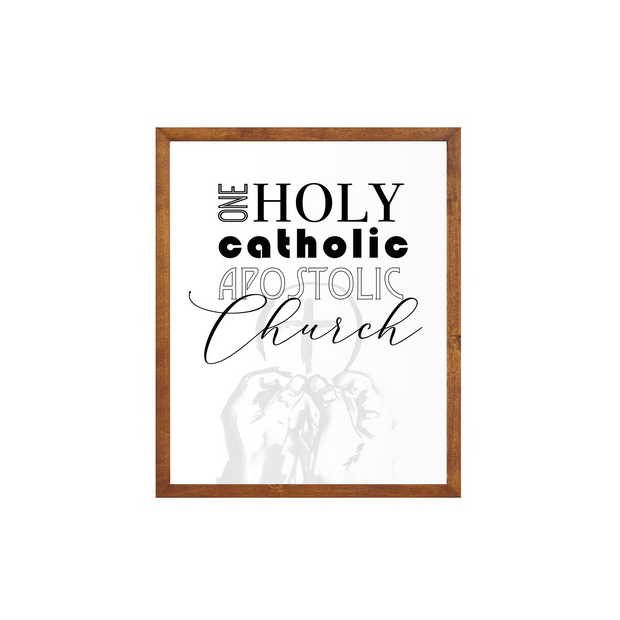 One Holy Catholic Apostolic Church Print