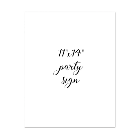 "11"" x 14"" Party Sign"