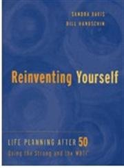 Reinventing Yourself: Life Planning After 50 Using The Strong And Mbti