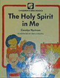 Holy Spirit In Me (Childrens Bible Basics)
