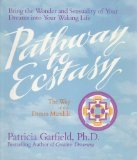 Pathway To Ecstasy: The Way Of The Dream Mandala