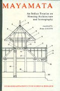Mayamata: An Indian Treatise On Housing Architecture And Iconography