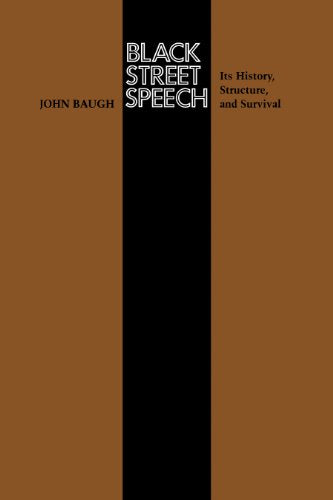 Black Street Speech: Its History, Structure, And Survival (Texas Linguistics Series)