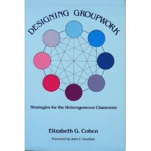 Designing Group Work: Strategies For The Heterogeneous Classroom