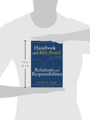 Handbook On Ceoboard Relations And Responsibilities