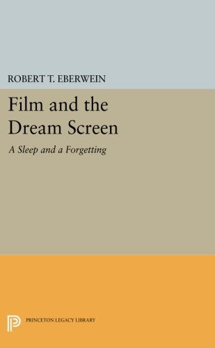 Film And The Dream Screen: A Sleep And A Forgetting (Princeton Legacy Library)