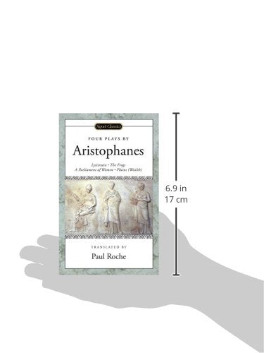 Four Plays By Aristophanes: Lysistrata, The Frogs, A Parliament Of Women, Plutus (Wealth)