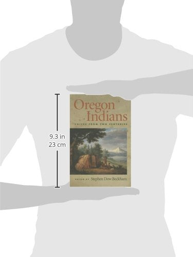 Oregon Indians: Voices From Two Centuries