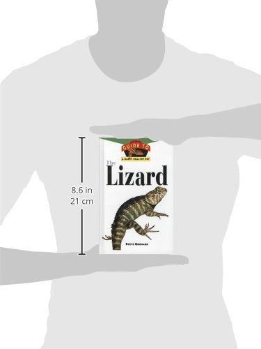 The Lizard: An Owner'S Guide To A Happy Healthy Pet