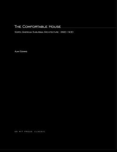 The Comfortable House: North American Suburban Architecture 1890-1930 (Mit Press)