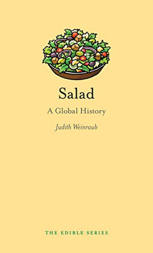 Salad: A Global History (Edible)