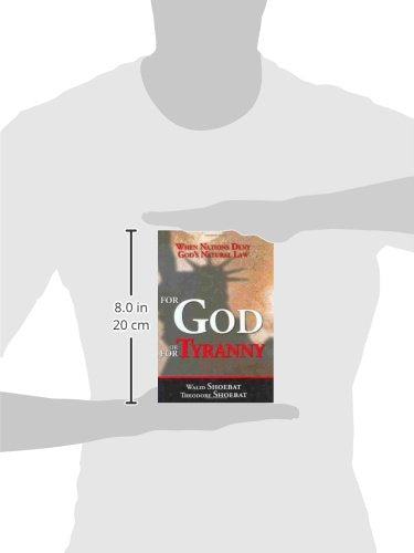 For God Or For Tyranny: When Nations Deny God'S Natural Law