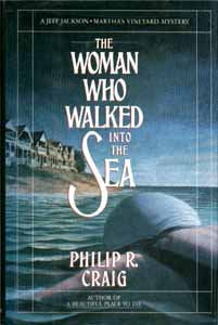 The Woman Who Walked Into The Sea (Jeff Jackson/Martha'S Vineyard Mystery)