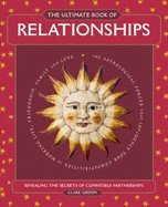 The Ultimate Book Of Relationships: Revealing The Secrets Of Compatible Partnerships