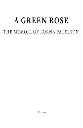 A Green Rose. The Memoir Of Lorna Paterson