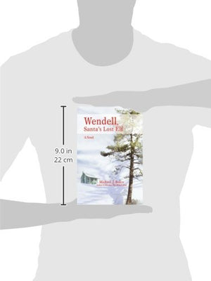 Wendell, Santa'S Lost Elf: A Novel