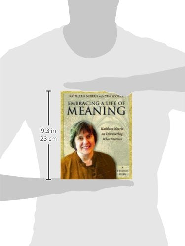 Embracing A Life Of Meaning: Kathleen Norris On Discovering What Matters