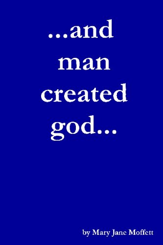 ...And Man Created God...