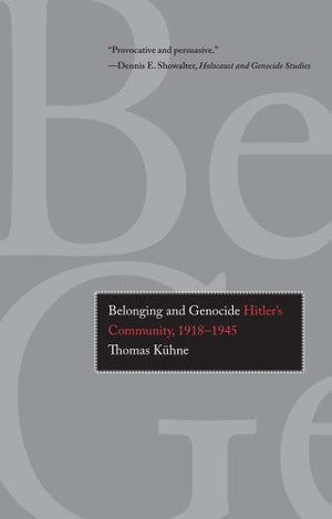 Belonging And Genocide: Hitler'S Community, 1918-1945
