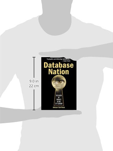 Database Nation : The Death Of Privacy In The 21St Century