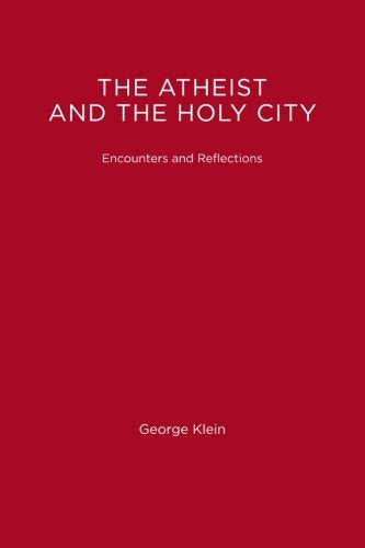 Tha Atheist And The Holy City: Encounters And Reflections