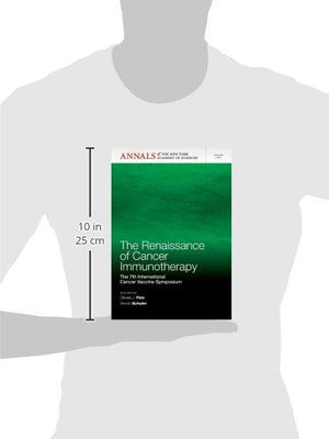 The Renaissance Of Cancer Immunotherapy: The 7Th International Cancer Vaccine Symposium, Volume 1284 (Annals Of The New York Academy Of Sciences)