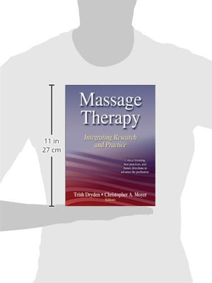 Massage Therapy: Integrating Research And Practice