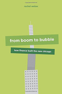 From Boom To Bubble: How Finance Built The New Chicago