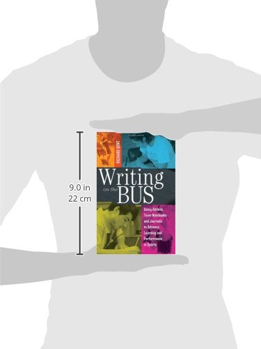 Writing On The Bus: Using Athletic Team Notebooks And Journals To Advance Learning And Performance In Sports Published In Cooperation With The National Writing Project