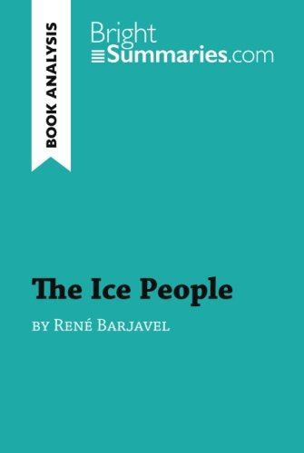 The Ice People By Ren Barjavel (Book Analysis): Detailed Summary, Analysis And Reading Guide