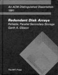 Redundant Disk Arrays: Reliable, Parallel Secondary Storage (Acm Distinguished Dissertation)