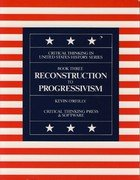 Reconstruction To Progressivism: Critical Thinking In Us History