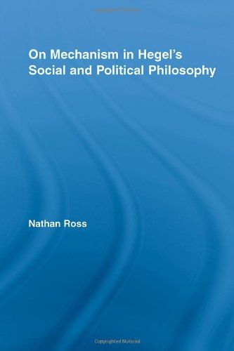 On Mechanism In Hegel'S Social And Political Philosophy (Studies In Philosophy)
