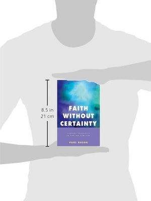 Faith Without Certainty: Liberal Theology In The 21St Century