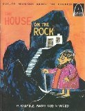The House On The Rock (Arch Books)