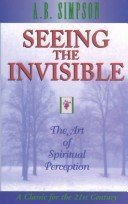 Seeing The Invisible: The Art Of Spiritual Perception