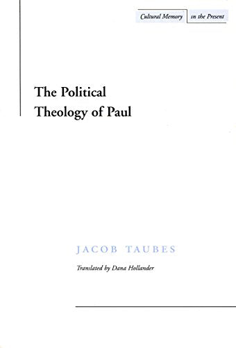 The Political Theology Of Paul (Cultural Memory In The Present)