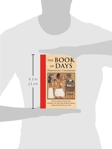 The Book Of Days: Perpetual Calendar: With Images From The Papyrus Of Ani And Zodiac Signs From The Temple Of Isis At Denderah